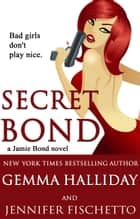 Secret Bond (Jamie Bond Mysteries #2) ebook by Gemma Halliday,Jennifer Fischetto