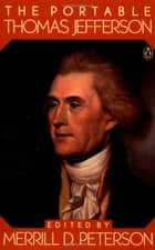 The Portable Thomas Jefferson ebook by Thomas Jefferson