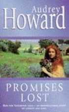 Promises Lost ebook by Audrey Howard