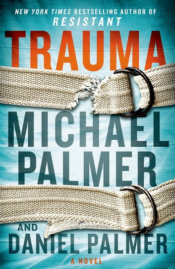 Trauma - A Novel eBook by Daniel Palmer,Michael Palmer