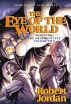 The Eye of the World: the Graphic Novel, Volume Two ebook by Robert Jordan, Chuck Dixon, Andie Tong