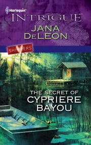 The Secret of Cypriere Bayou ebook by Jana DeLeon