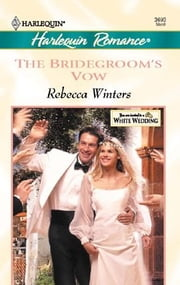 The Bridegroom's Vow ebook by Rebecca Winters
