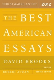 The Best American Essays 2012 ebook by Robert Atwan,David Brooks