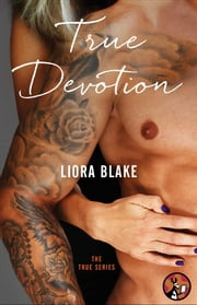 True Devotion ebook by Liora Blake