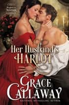 Her Husband's Harlot (Mayhem in Mayfair #1) ebook by