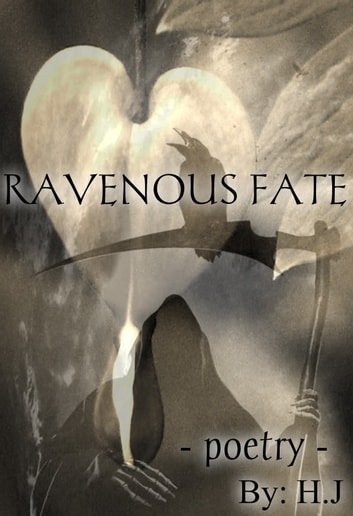 Ravenous Fate - Poetry ebook by H.J