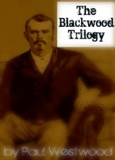 The Blackwood Trilogy ebook by Paul Westwood