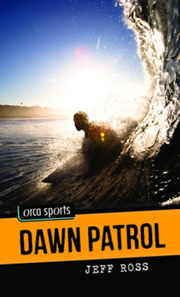Dawn Patrol ebook by Jeff Ross