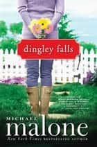 Dingley Falls ebook by Michael Malone