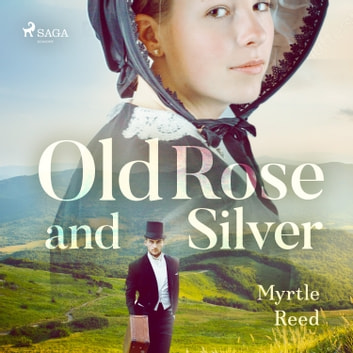 Old Rose and Silver audiobook by Myrtle Reed