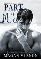 Part of Me - Friendship, Texas #4 ebook by Magan Vernon