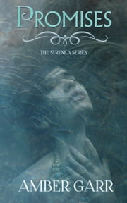 Promises (Book One of The Syrenka Series) ebook by Amber Garr