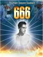 666 ebook by Truman Dayon Godwin