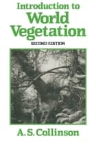 Introduction to World Vegetation ebook by P.E. Collinson