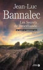 Les Secrets de Brocéliande ebook by