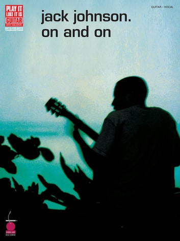 Jack Johnson - On and On (Songbook) ebook by Jack Johnson