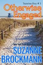 Otherwise Engaged - Reissue originally published 1997 ebook by Suzanne Brockmann