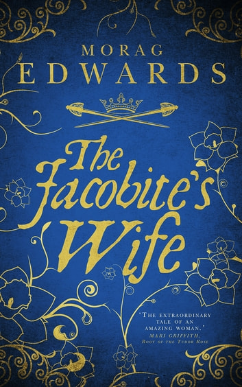 The Jacobite's Wife ebook by Morag Edwards