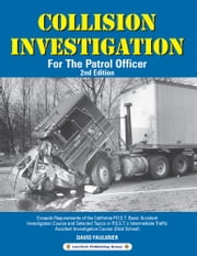 Collision Investigation - For The Patrol Officer ebook by David Faulkner