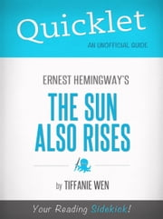 Quicklet On The Sun Also Rises By Ernest Hemingway ebook by Tiffanie Wen