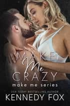 Make Me Crazy ebook by