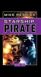 Starship: Pirate ebook by Mike Resnick