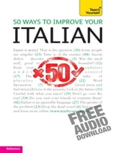 50 Ways to Improve Your Italian: Teach Yourself ebook by Valeria Malandra