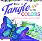 Time to Tangle with Colors ebook by Marie Browning
