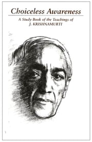 Choiceless Awareness ebook by Krishnamurti, Jidda
