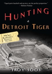 Hunting a Detroit Tiger ebook by Troy Soos