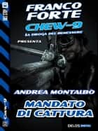 Mandato di cattura ebook by Andrea Montalbò