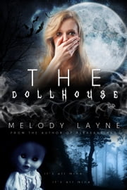 The Dollhouse ebook by Melody Layne