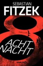 AchtNacht - Thriller ebook by Sebastian Fitzek