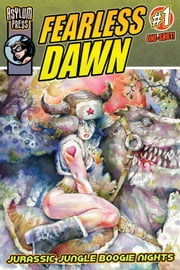 Fearless Dawn: Jurassic Jungle Boogie Nights #1 ebook by Steve Mannion,Steve Mannion