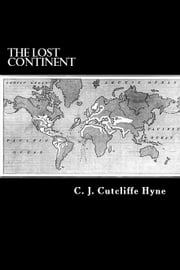 The Lost Continent - The Story of Atlantis ebook by C. J. Cutcliffe Hyne