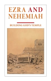 Ezra and Nehemiah - Building God's temple ebook by Gerald Flurry, Dennis Leap, Philadelphia Church of God