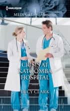 Crisis at Katoomba Hospital ebook by Lucy Clark