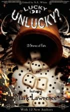 Lucky or Unlucky? 13 Stories of Fate ebook by N. E. White