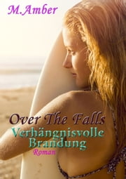 Verhängnisvolle Brandung - Over the falls eBook by M. Amber