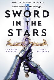 Sword in the Stars - A Once & Future Novel ebook by Cori McCarthy, Amy Rose Capetta