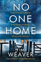 No One Home eBook by Tim Weaver