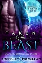 Taken by the Beast - A Steamy Paranormal Romance Spin on Beauty and the Beast ebook by Conner Kressley, Rebecca Hamilton