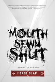Mouth Sewn Shut ebook by Greg Slap