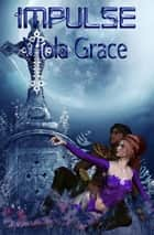Impulse ebook by Viola Grace