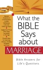 What the Bible Says about Marriage ebook by