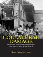Collateral Damage ebook by Sahr Conway-Lanz