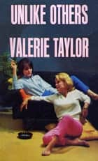 Unlike Others ebook by Valerie Taylor