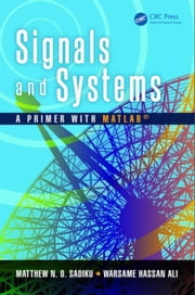 Signals and Systems: A Primer with MATLAB® ebook by Sadiku, Matthew N. O.