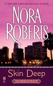 Skin Deep - The O'Hurley ebook by Nora Roberts